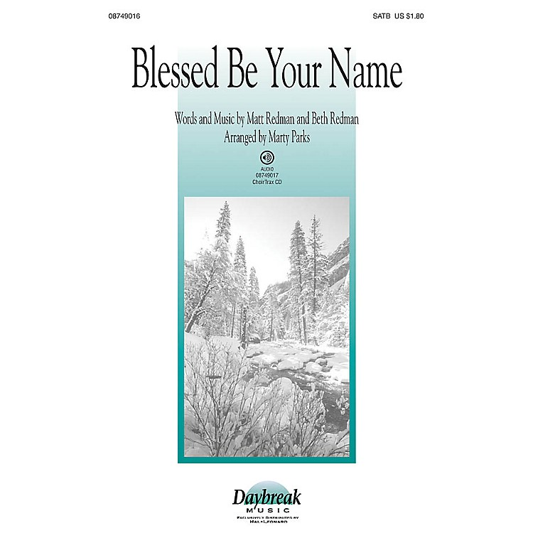 Daybreak MusicBlessed Be Your Name CHOIRTRAX CD Arranged by Marty Parks
