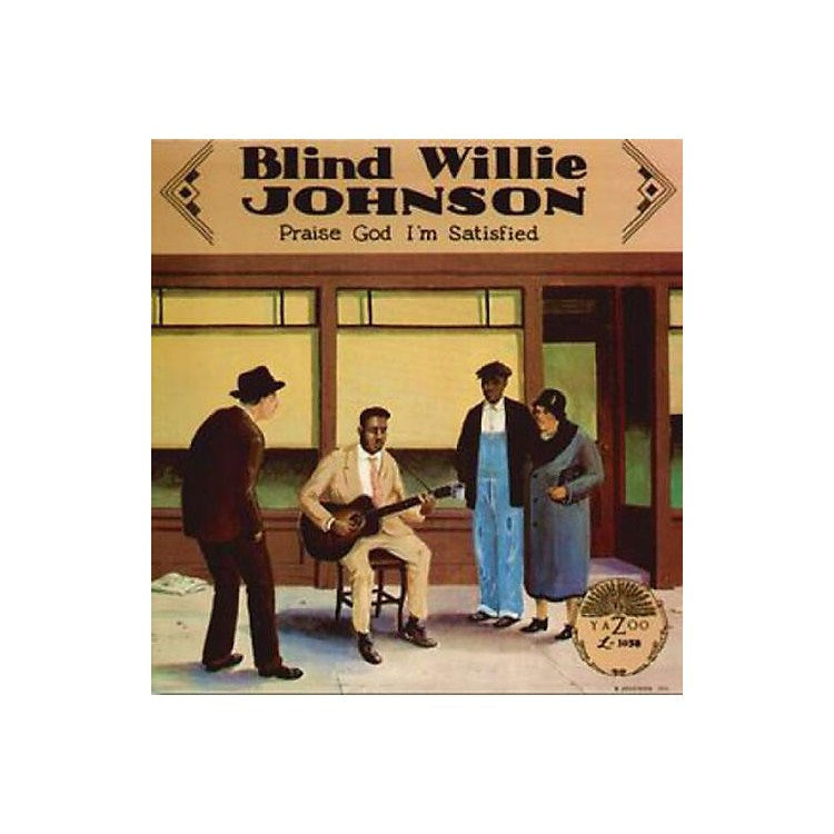 Alliance Blind Willie Johnson - Praise God I'm Satisfied