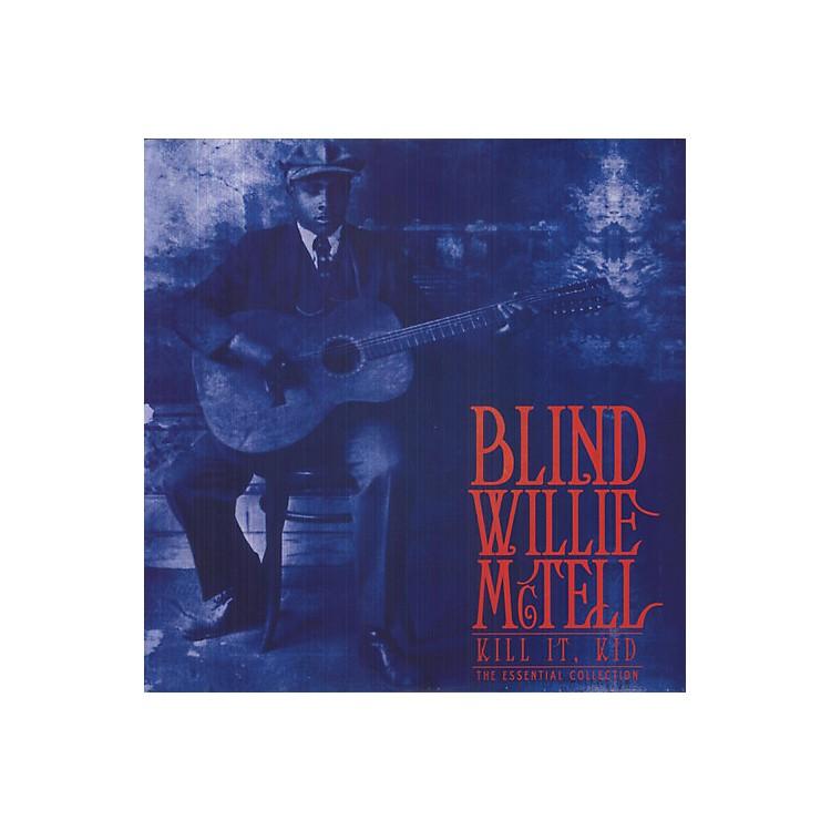 AllianceBlind Willie McTell - Kill It Kid: Essential Collection