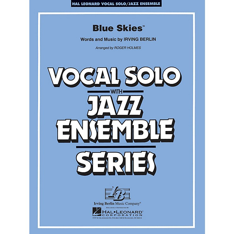 Hal Leonard Blue Skies (Key: Cmi) Jazz Band Level 3-4 Composed by Irving Berlin