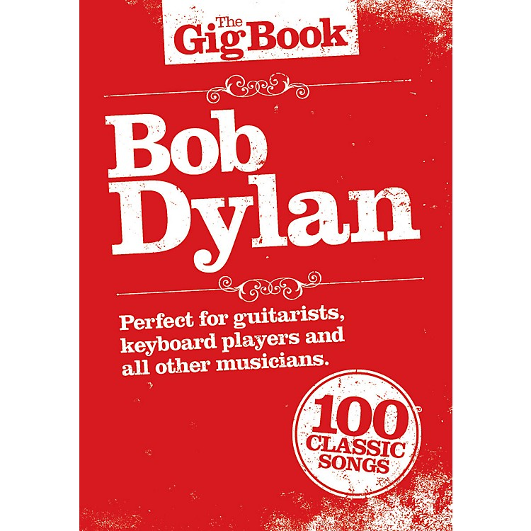 Music SalesBob Dylan - The Gig Book Lead Sheets: Melody line, lyrics and chord symbols Series Softcover by Bob Dylan
