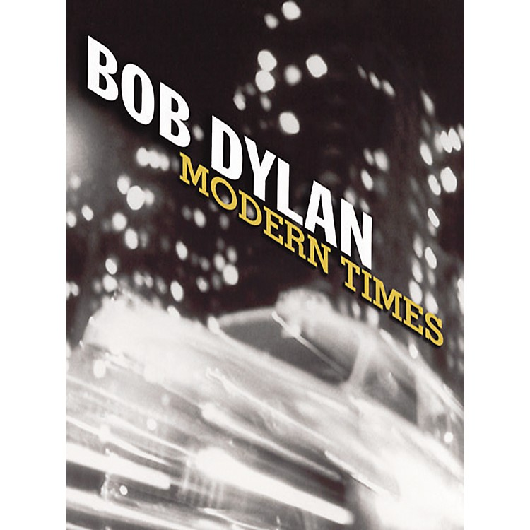 Music SalesBob Dylan  Modern Times Piano, Vocal, Guitar Songbook