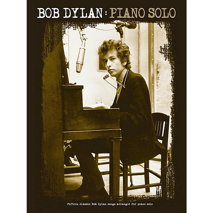 Music SalesBob Dylan Piano Solo Songbook