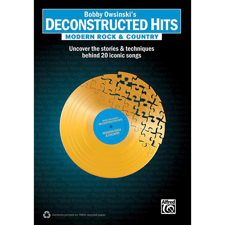 AlfredBobby Owsinski's Deconstructed Hits: Modern Rock & Country Book