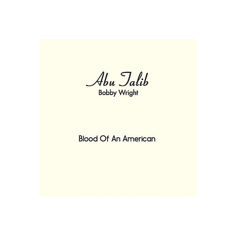 Alliance Bobby Wright - Blood of An American