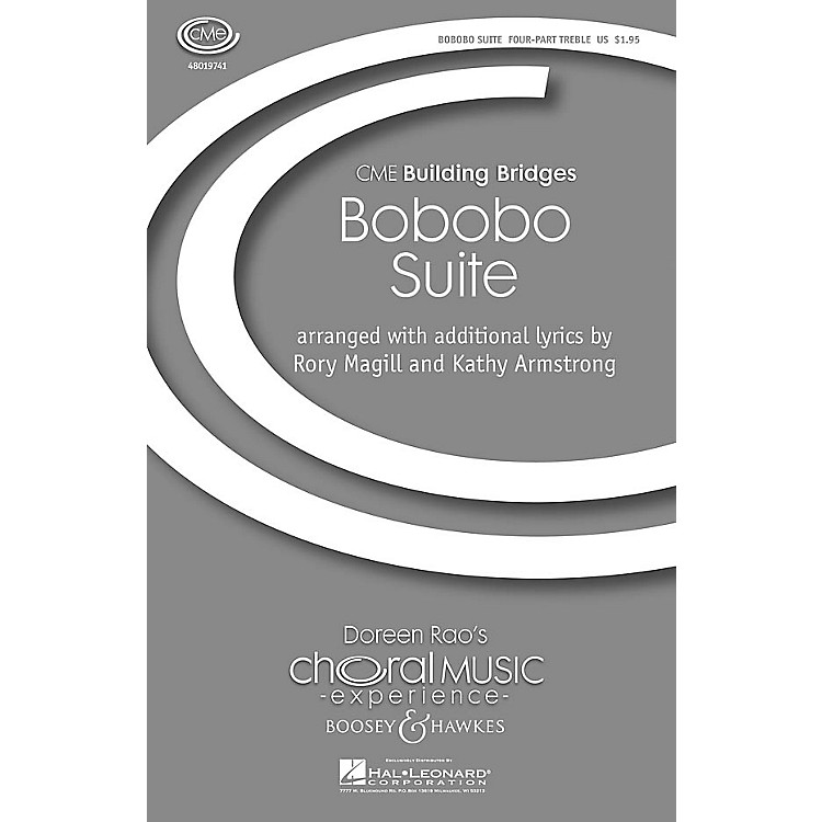 Boosey and Hawkes Bobobo Suite (CME Building Bridges) 4 Part Treble A Cappella composed by Rory Magill
