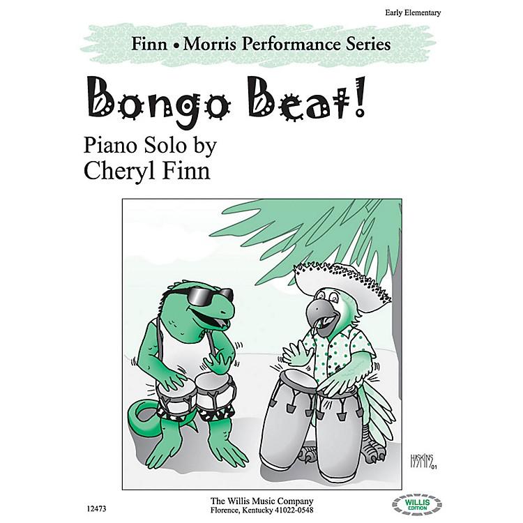 Willis MusicBongo Beat! (The Finn & Morris Performance Series/Early Elem Level) Willis Series by Cheryl Finn