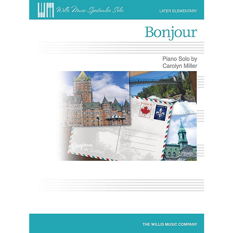 Willis Music Bonjour (Later Elem Level) Willis Series Book by Carolyn Miller