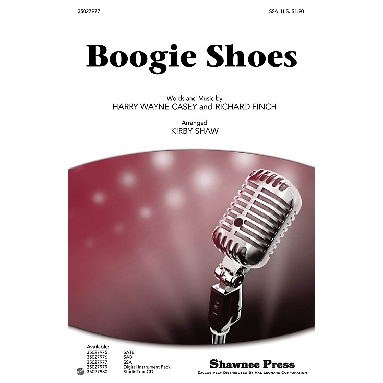 Shawnee Press Boogie Shoes SSA by KC and the Sunshine Band arranged by Kirby Shaw