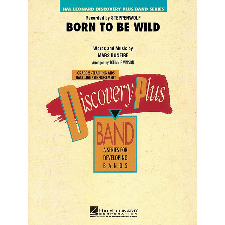 Hal LeonardBorn to Be Wild - Discovery Plus Concert Band Series Level 2 arranged by Johnnie Vinson