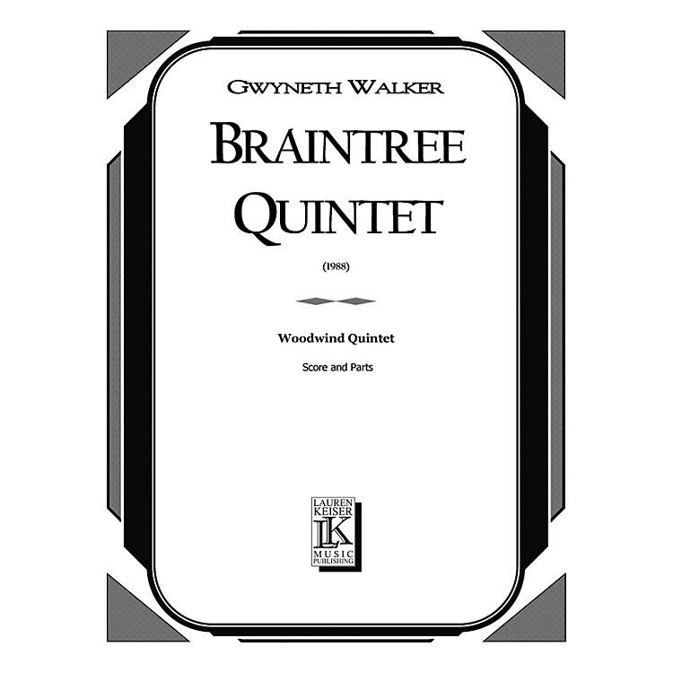 Lauren Keiser Music PublishingBraintree Quintet (Woodwind Quintet) LKM Music Series by Gwyneth Walker