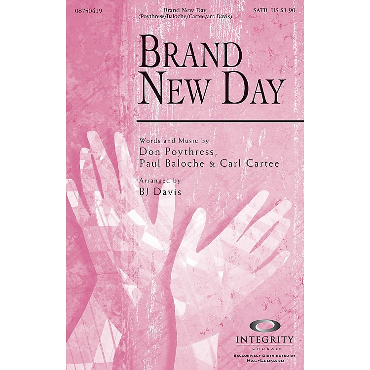 Integrity ChoralBrand New Day SATB by Carl Cartee Arranged by BJ Davis
