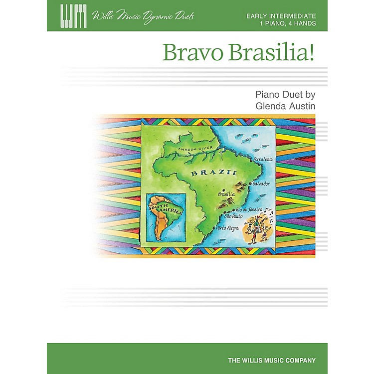 Willis MusicBravo Brasilia! (1 Piano, 4 Hands/Early Inter Level) Willis Series by Glenda Austin