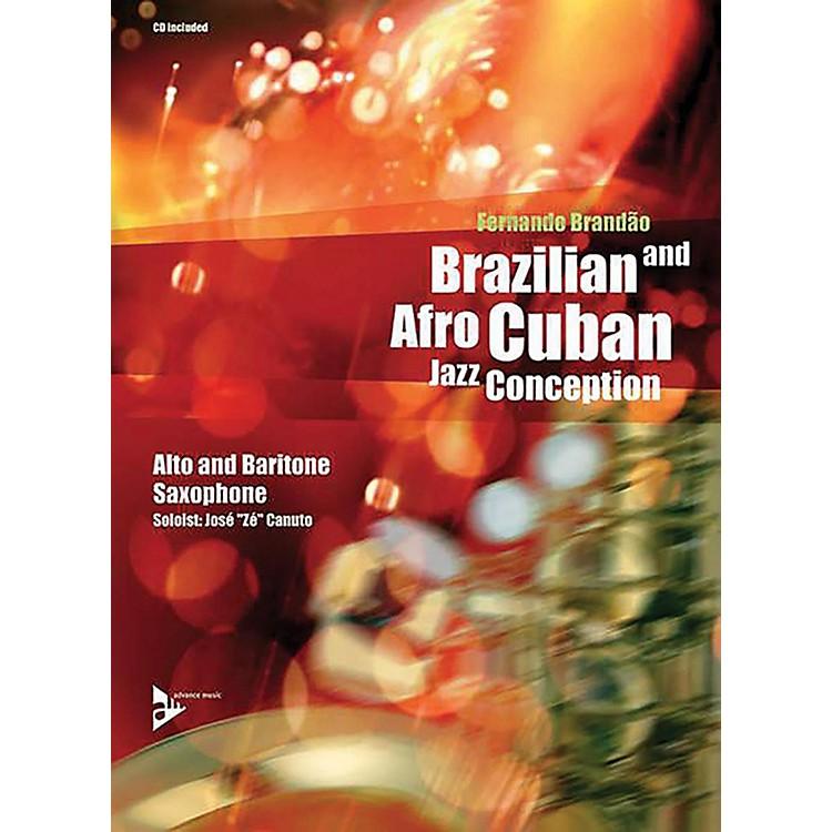 ADVANCE MUSICBrazilian and Afro-Cuban Jazz Conception: Alto and Baritone Saxophone Book & CD
