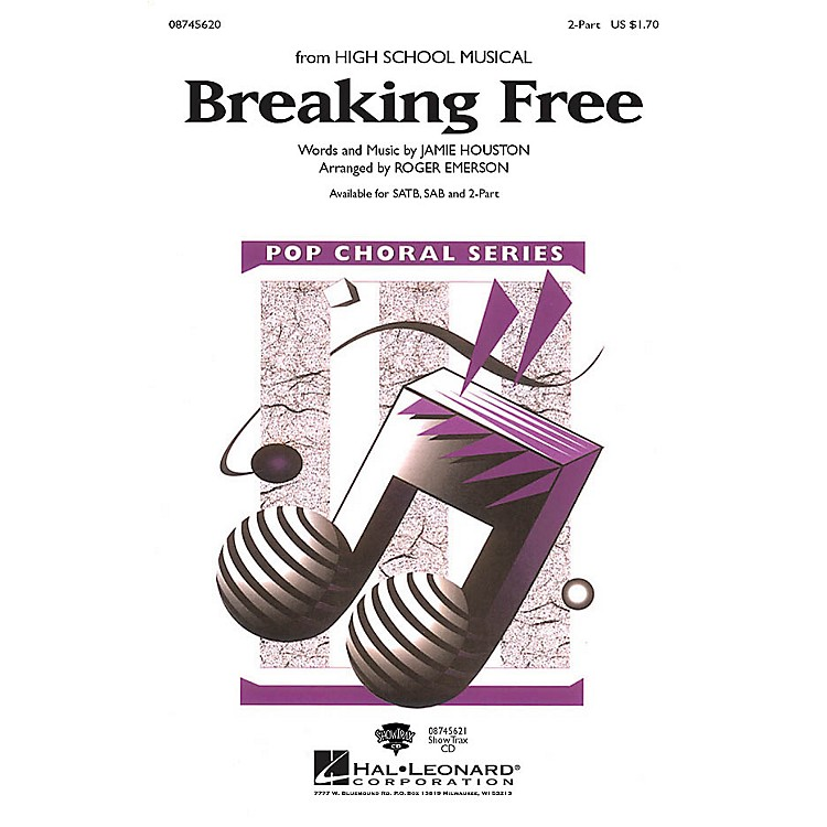 Hal LeonardBreaking Free 2-Part arranged by Roger Emerson