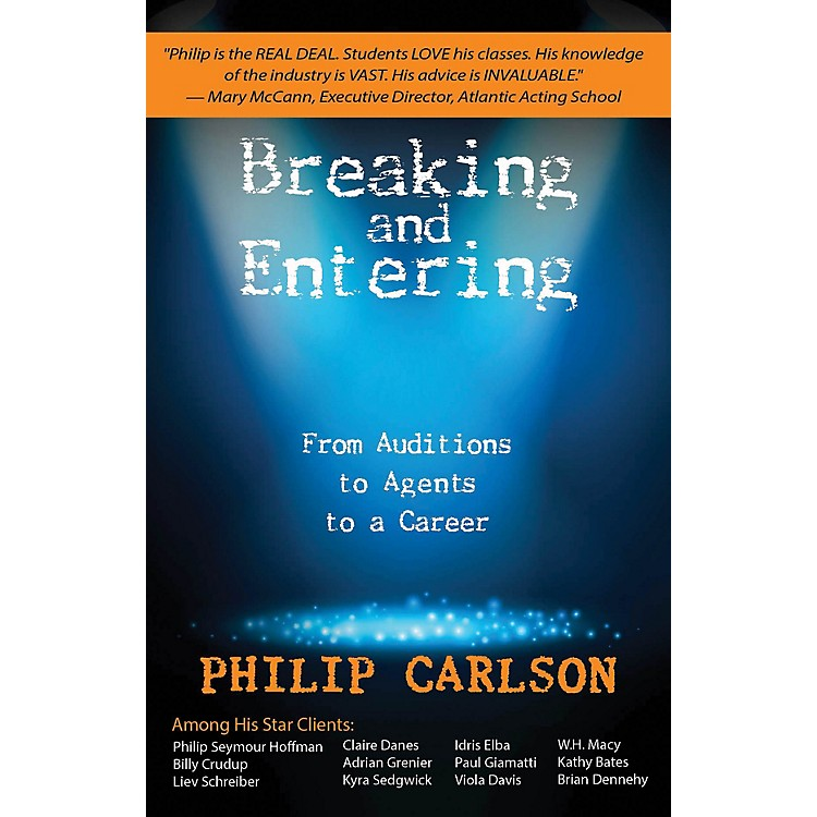 OpusBreaking and Entering: A Manual for the Working Actor Book Series Softcover Written by Philip Carlson