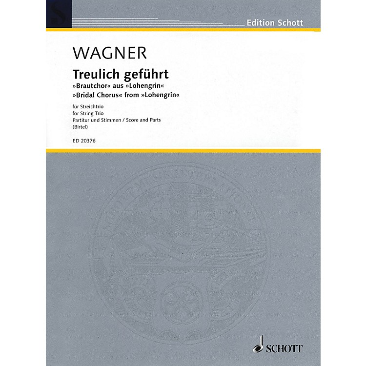 Schott MusicBridal Chorus from Lohengrin (String Trio - Violin, Viola, Cello) String Series by Richard Wagner