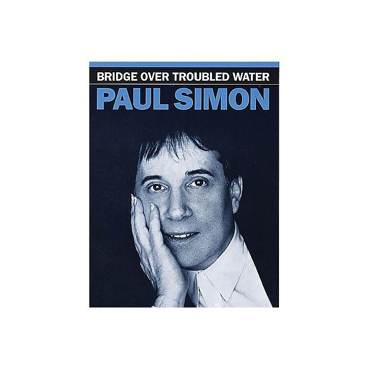 Hal LeonardBridge Over Troubled Water Music Sales America Series Performed by Paul Simon