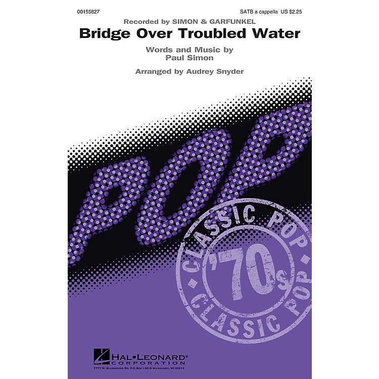 Hal Leonard Bridge Over Troubled Water SATB a cappella by Simon & Garfunkel arranged by Audrey Snyder