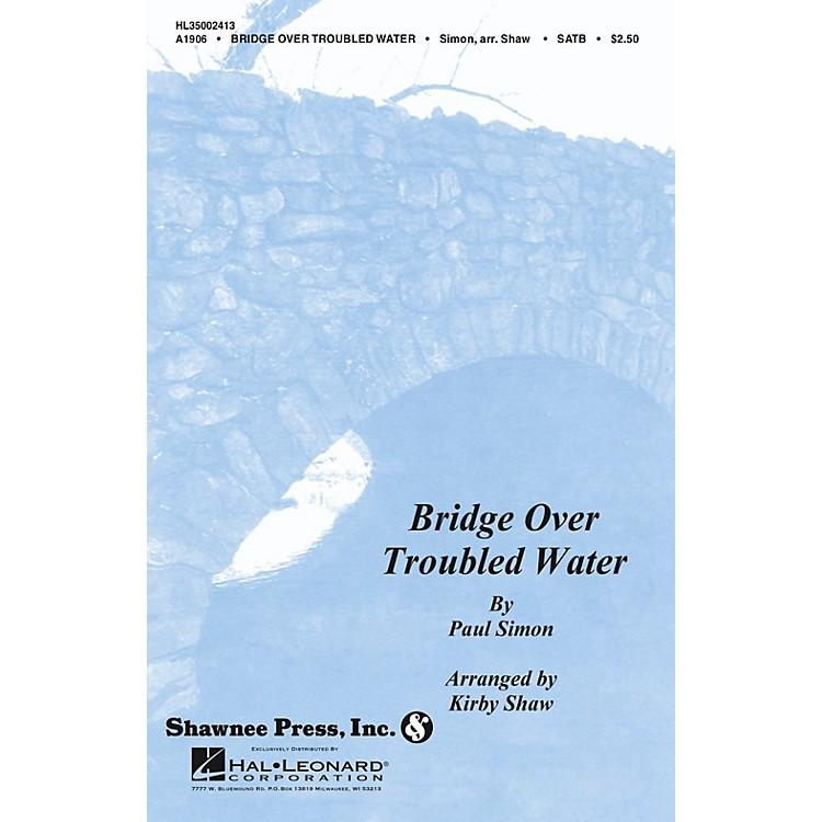 Shawnee PressBridge over Troubled Water SATB Arranged by Kirby Shaw