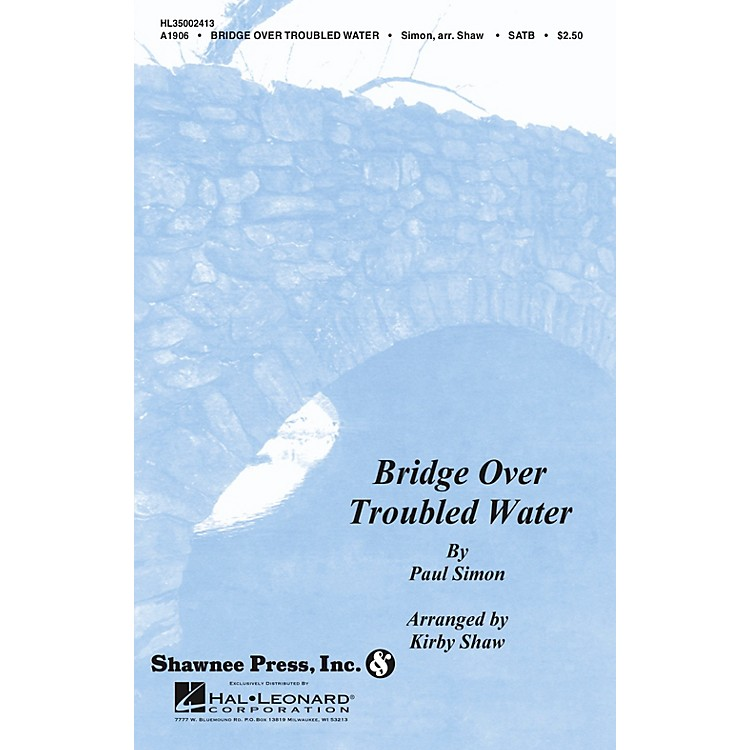 Shawnee PressBridge over Troubled Water SSA Arranged by Kirby Shaw