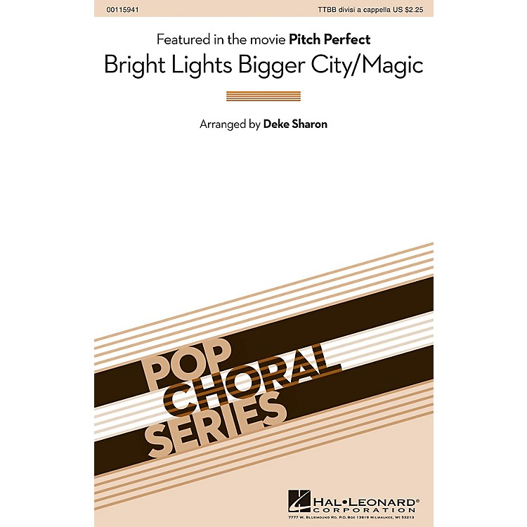 Hal LeonardBright Lights Bigger City/Magic (from Pitch Perfect) TTBB A Cappella by B.o.B. arranged by Deke Sharon