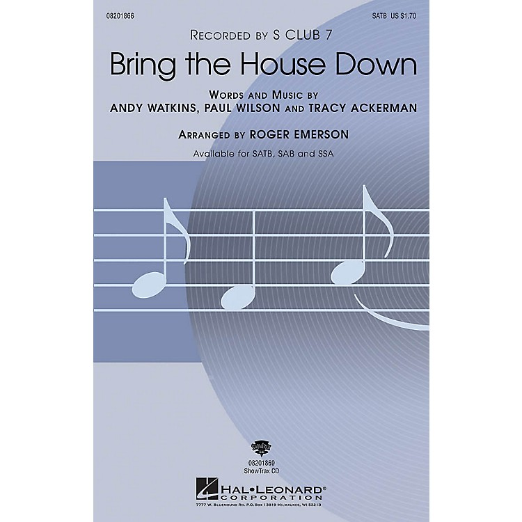 Hal LeonardBring the House Down (Recorded by S Club 7) SAB Arranged by Roger Emerson