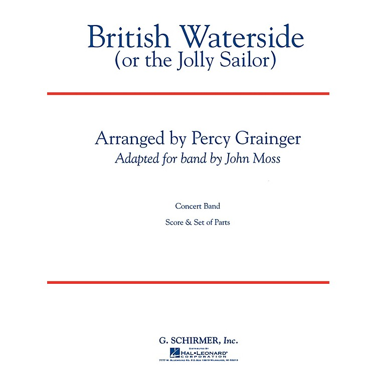 G. SchirmerBritish Waterside Score (Or The Jolly Sailor) Concert Band Composed by P Grainger
