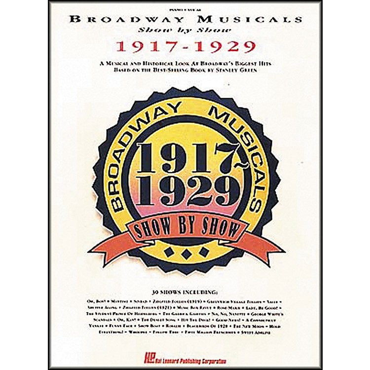 Hal LeonardBroadway Musicals Show by Show 1917-1929 Book