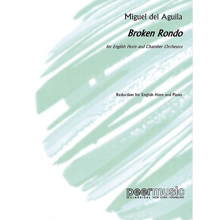 Peer MusicBroken Rondo (English Horn and Piano) Peermusic Classical Series Composed by Miguel del Aguila