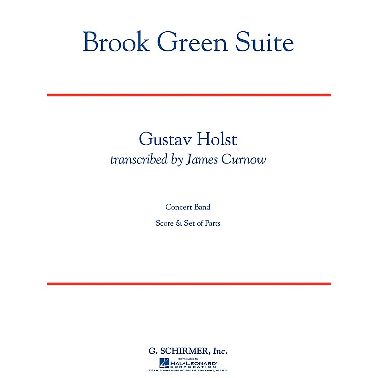 G. SchirmerBrook Green Suite (Grade 4) Concert Band Level 4 Composed by Gustav Holst Arranged by James Curnow