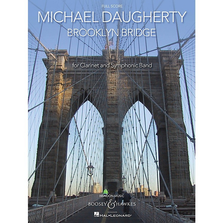 Boosey and HawkesBrooklyn Bridge Boosey & Hawkes Scores/Books Series Composed by Michael Daugherty