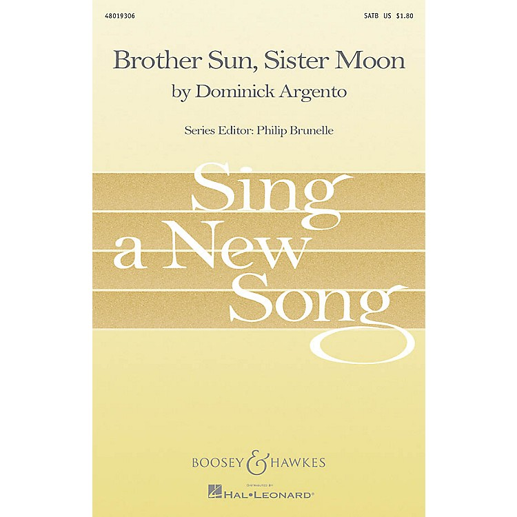Boosey and HawkesBrother Sun, Sister Moon SATB composed by Dominick Argento