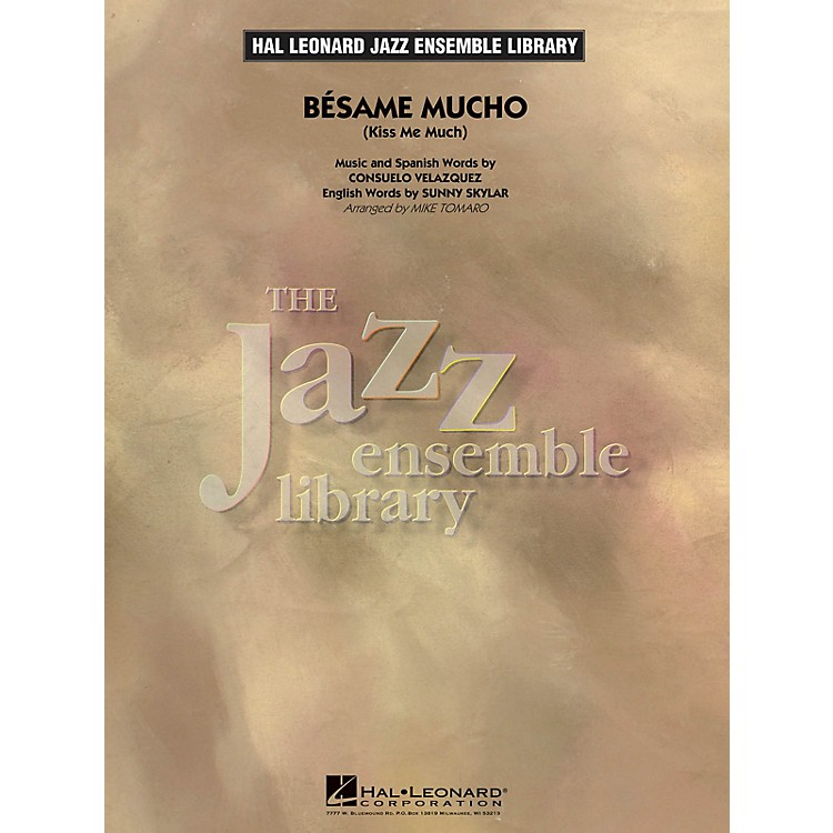 Hal Leonard Bésame Mucho (Kiss Me Much) Jazz Band Level 4 Arranged by Mike Tomaro