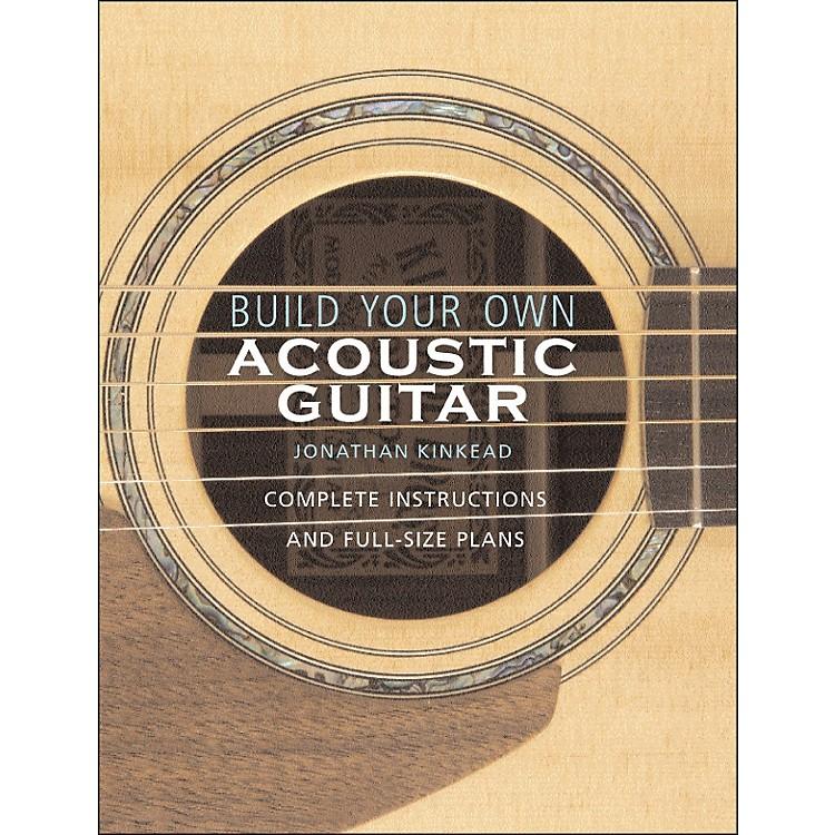 Hal LeonardBuild Your Own Acoustic Guitar