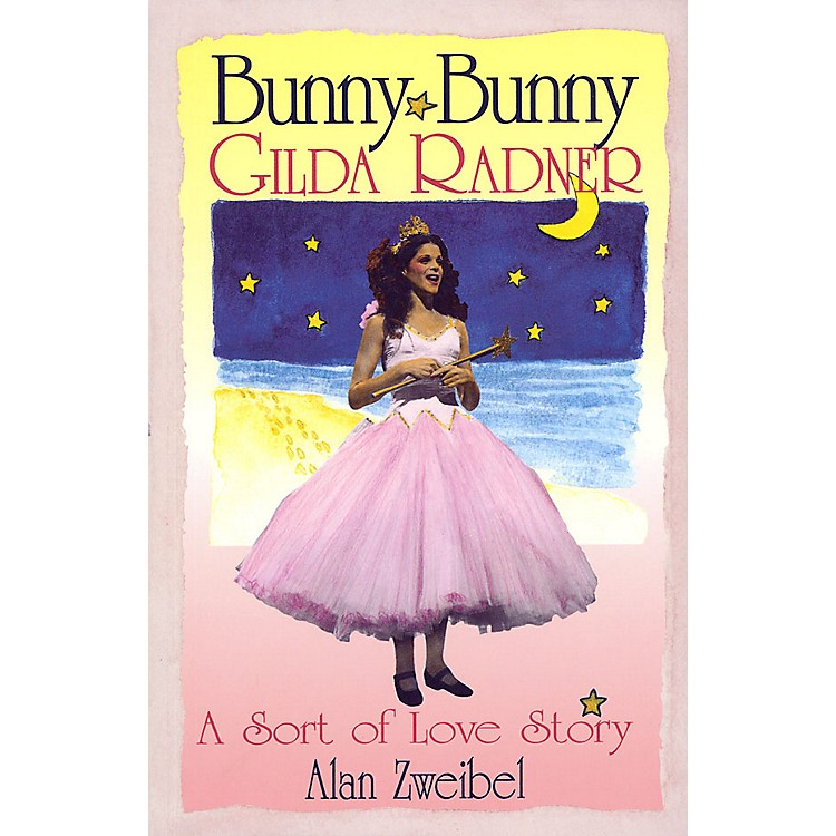 Applause BooksBunny Bunny (Gilda Radner - A Sort of Love Story) Applause Books Series Softcover Written by Alan Zweibel