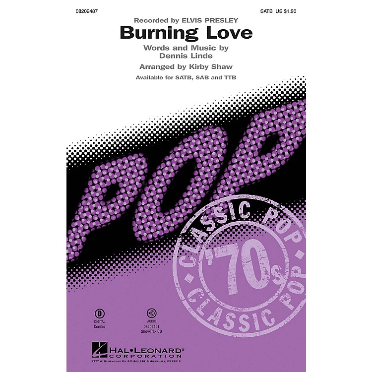 Hal LeonardBurning Love SATB by Elvis Presley arranged by Kirby Shaw