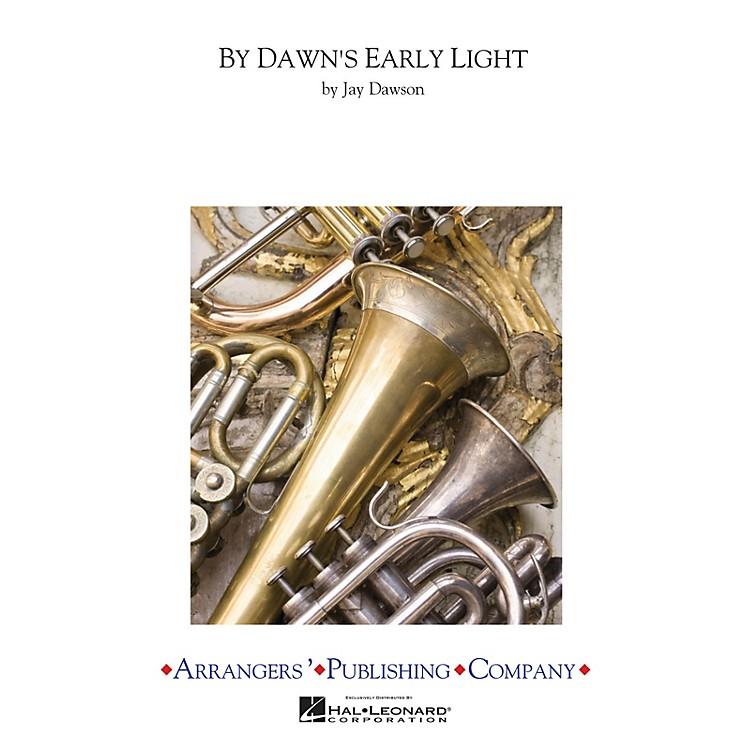 ArrangersBy Dawn's Early Light Concert Band Arranged by Jay Dawson