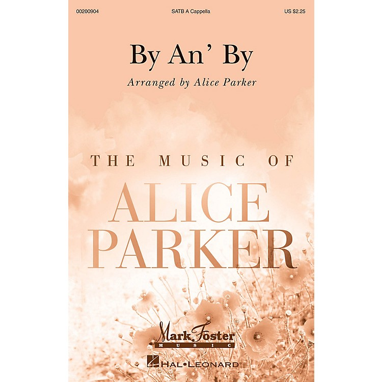 Mark FosterBy an' By (Mark Foster) SATB a cappella arranged by Alice Parker