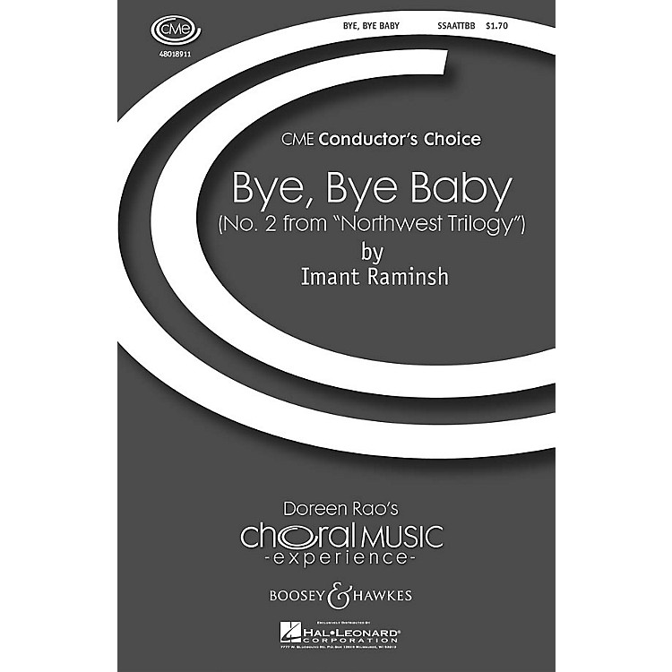 Boosey and HawkesBye, Bye Baby (No. 2 from Northwest Trilogy) CME Conductor's Choice SSAATTBB composed by Imant Raminsh
