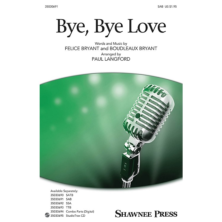 Shawnee Press Bye, Bye Love SAB arranged by Paul Langford