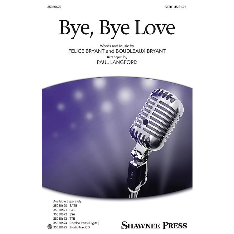 Shawnee PressBye, Bye Love SATB arranged by Paul Langford