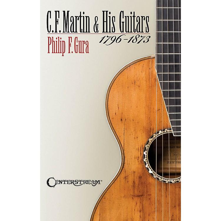 Hal LeonardC.F. Martin And His Guitars 1796-1873 Softcover Book