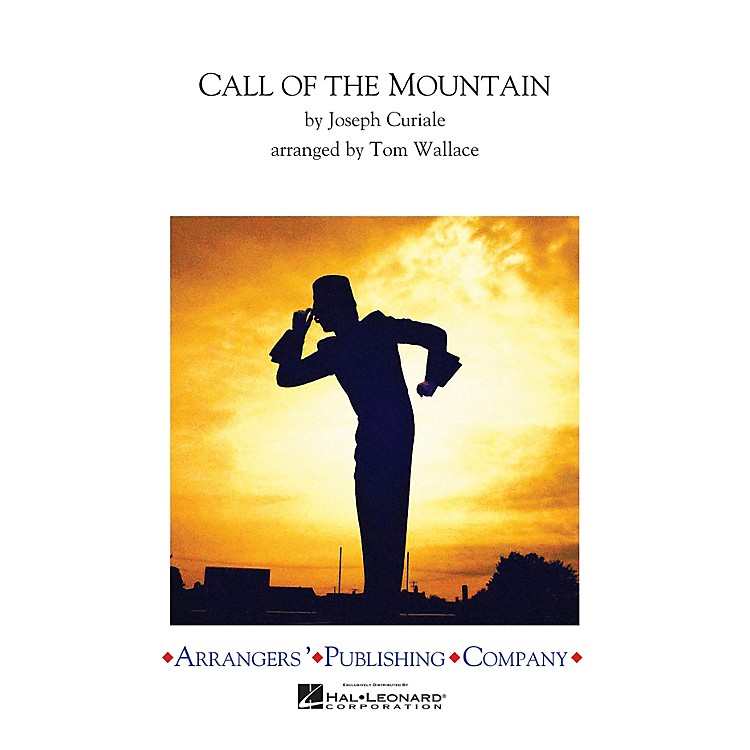 Arrangers Call of the Mountain Marching Band Level 4 Arranged by Tom Wallace