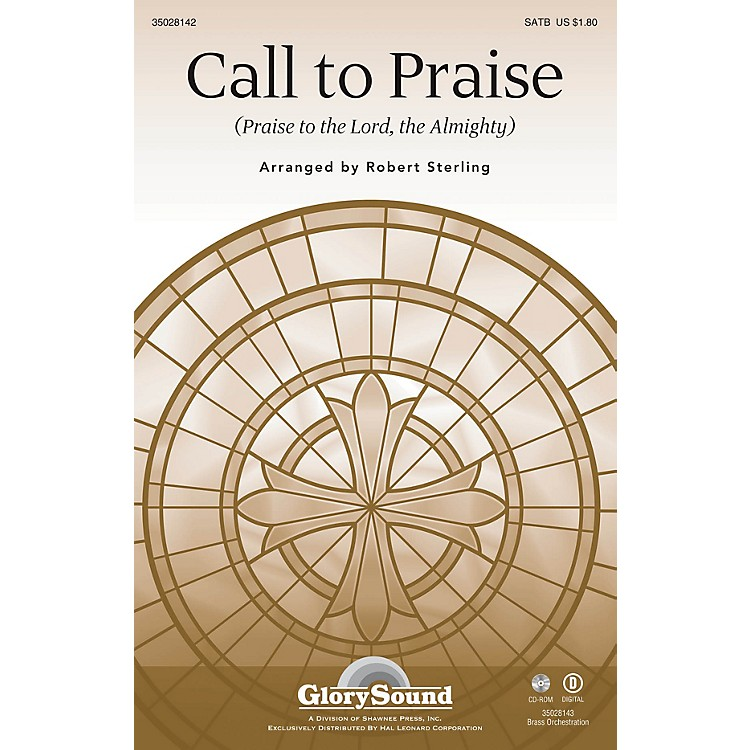 Shawnee Press Call to Praise (Praise to the Lord, the Almighty) SATB arranged by Robert Sterling