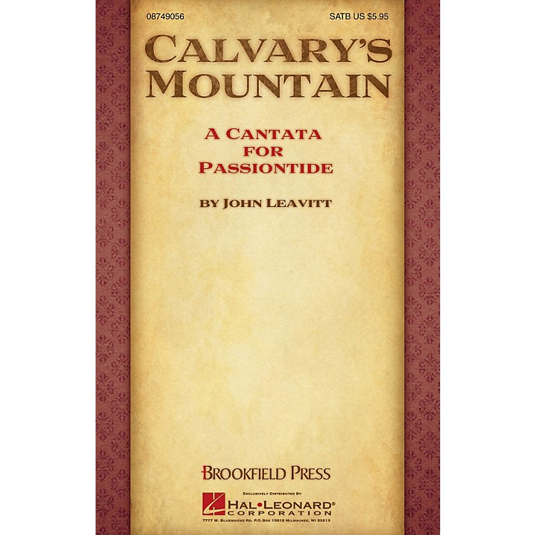 BrookfieldCalvary's Mountain (A Cantata for Passiontide) PREV CD PAK Composed by John Leavitt