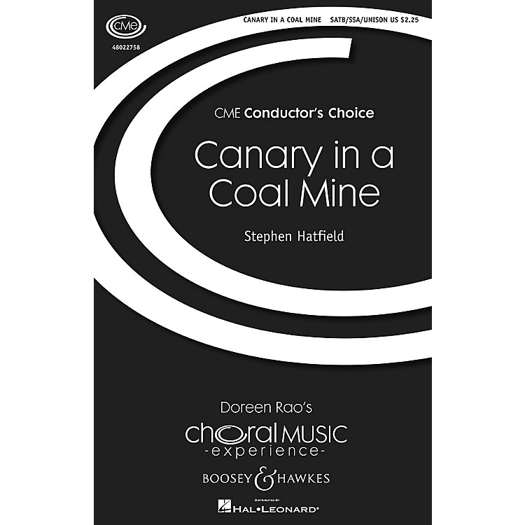 Boosey and HawkesCanary In A Coal Mine (CME Conductor's Choice) SSA/SATB composed by Stephen Hatfield