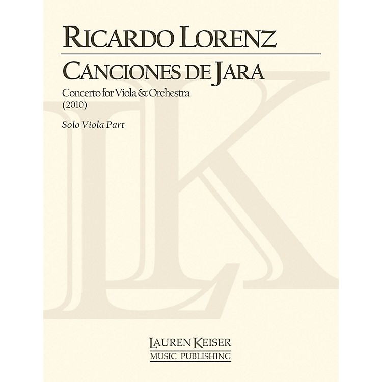 Lauren Keiser Music Publishing Canciones de Jara: Concerto for Viola and Orchestra (Solo Viola Part) LKM Music Series by Ricardo Lorenz