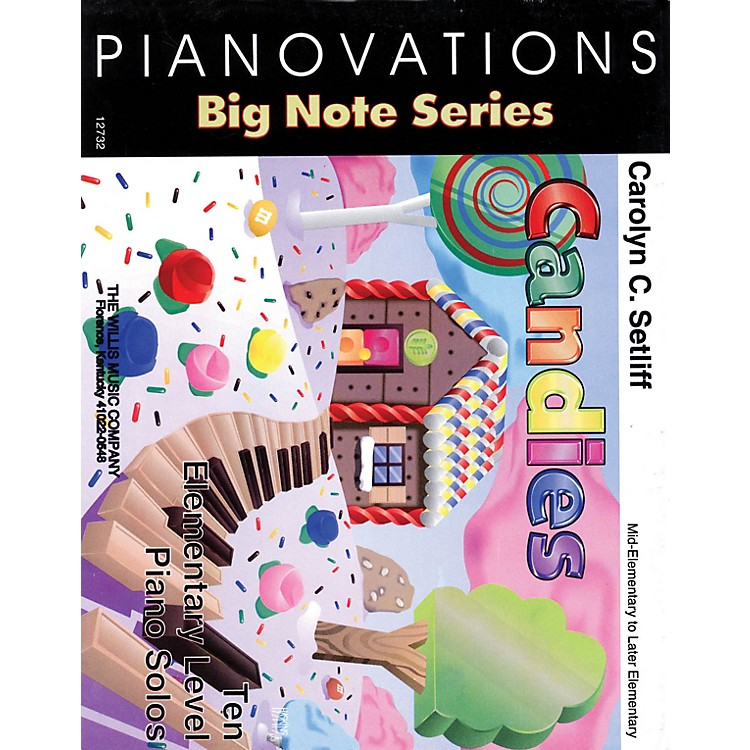 Willis MusicCandies (Pianovations Big-Note Series/Mid to Later Elem Level) Willis Series by Carolyn C. Setliff