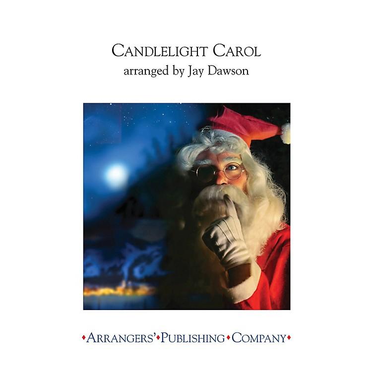 ArrangersCandlelight Carol Concert Band Arranged by Jay Dawson